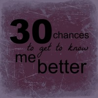 30 Chances to Get to Know Me {Intro}