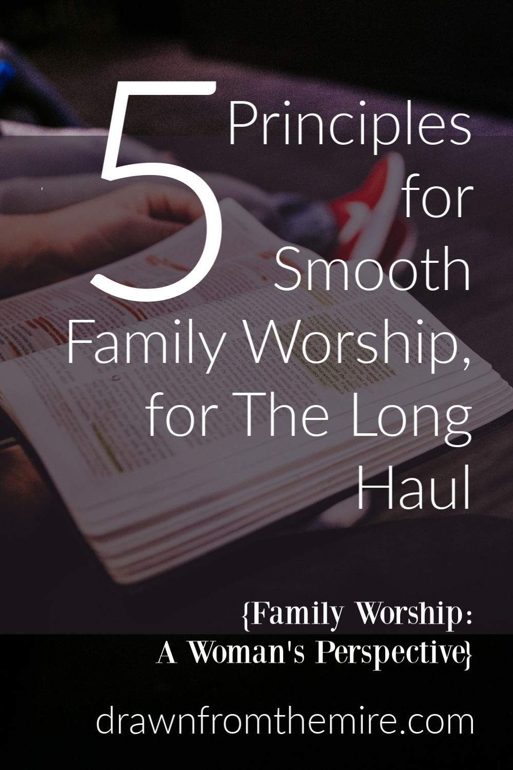 How can families start family worship on the right foot? Here's how to start family worship in a realistic way that will help you roll smoothly over the bumps of life and stay committed to family worship for the long haul.