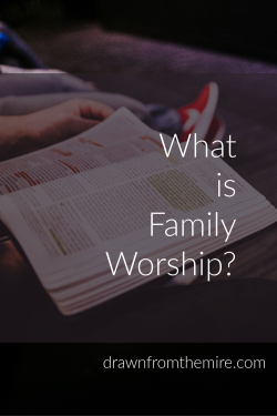What is Family Worship?
