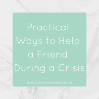 Practical Ways to Help a Friend During a Crisis